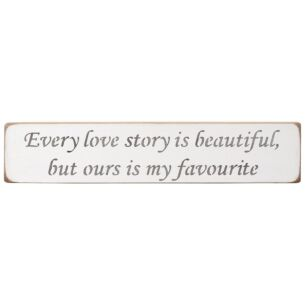 Austin Sloan 'Every Love Story' Long White Wooden Sign