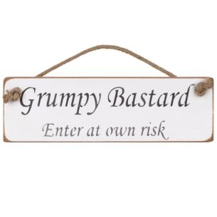 'Grumpy Bastard' White Wooden Sign