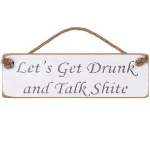 'Let's Get Drunk' White Wooden Sign