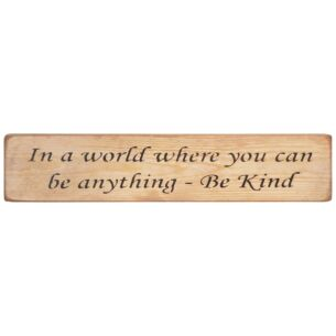 'Be Anything Be Kind' Long Natural Wooden Sign