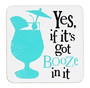 If It's Got Booze Coaster