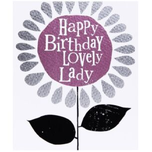 The Bright Side Lovely Lady Birthday Card