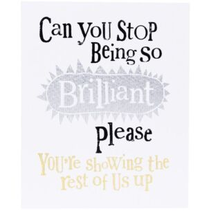 The Bright Side Stop Being So Brilliant Card