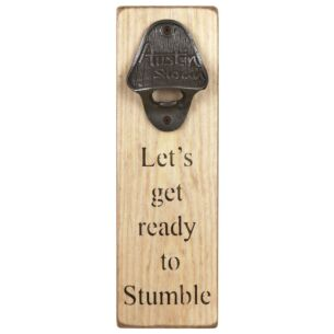 'Let's Get Ready' Bottle Opener