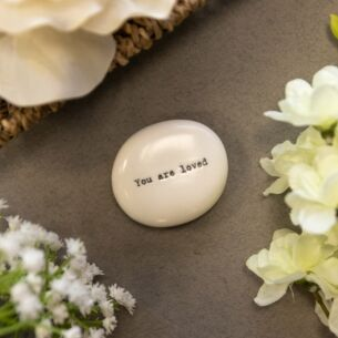 'You are Loved' Porcelain Pebble