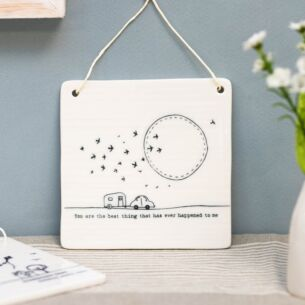 'Best Thing That Ever Happened' Hanging Porcelain Sign