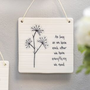 'As Long As We Have Each Other' Hanging Porcelain Sign