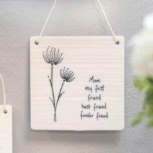 'Mum My First Friend' Hanging Porcelain Sign