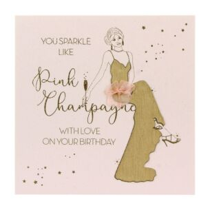 Rose All Day - You Sparkle Like Pink Champagne Birthday Card