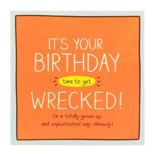 'Time To Get Wrecked' Birthday Card