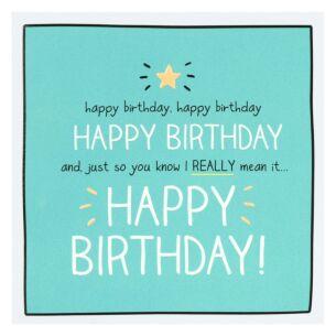 'Happy Birthday I Really Mean It' Birthday Card