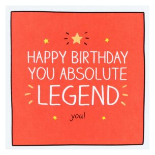 'You Absolute Legend' Birthday Card