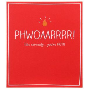 PHWOAARRRR! ...you're HOT! Valentine Card