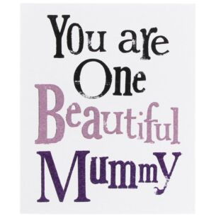 You Are One Beautiful Mummy Mother's Day Card