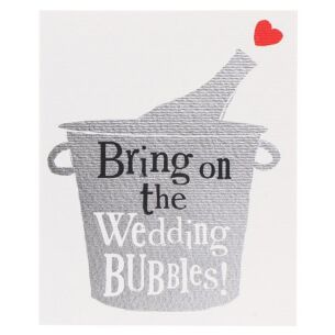 Bring On The Wedding Bubbles Card
