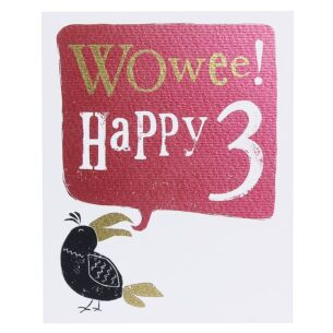 The Bright Side 'Wowee Happy 3' Birthday Card