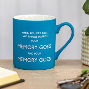 'When You Get Old' Mug