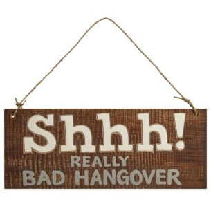 Transomnia 'Shhh! Really Bad Hangover' Wooden Sign