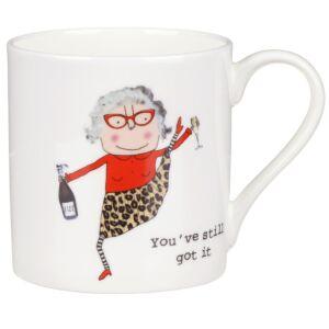 You've Still Got It Mug