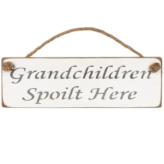 'Grandchildren Spoilt Here' White Wooden Sign