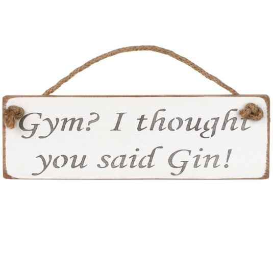 'Gym? I Thought You Said Gin' White Wooden Sign
