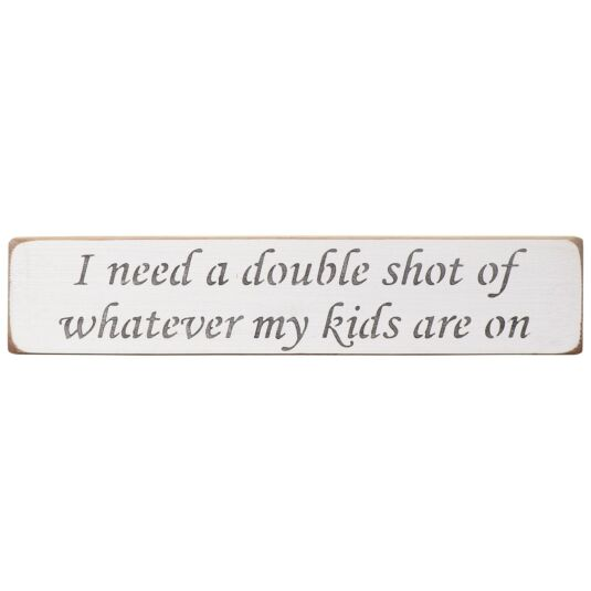 'Whatever The Kids Are On' Long White Wooden Sign