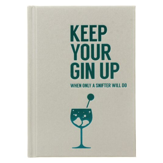 Keep Your Gin Up Hardback Book