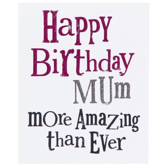 More Amazing Than Ever Mum's Birthday Card