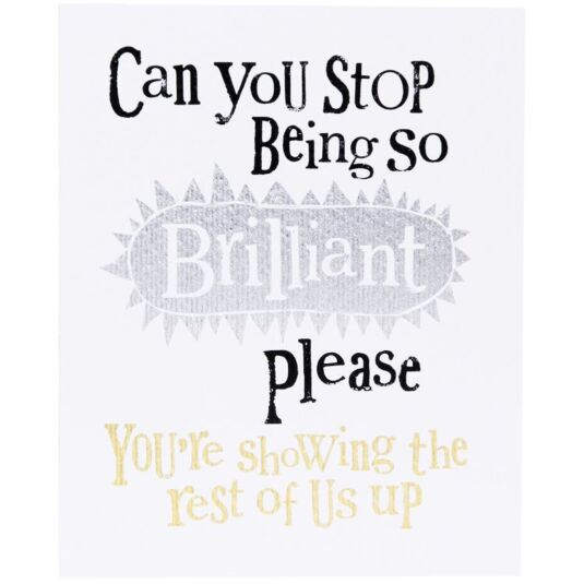 Stop Being So Brilliant Card
