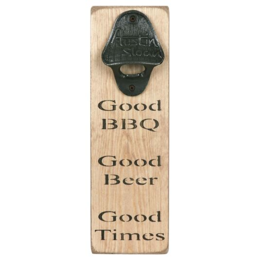 'Good Times' Bottle Opener