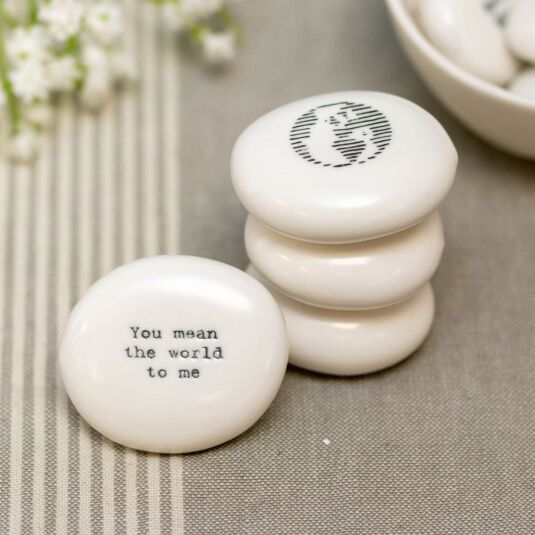 'You Mean The World To Me' Porcelain Pebble
