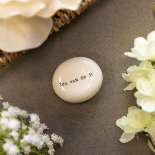 'You Can Do It' Porcelain Pebble