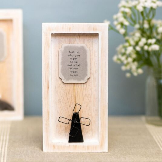 'Just Be Who You Want' Tall Standing Box Frame