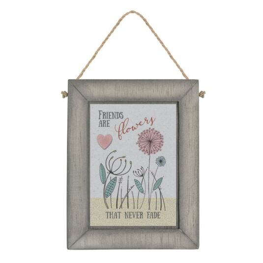 'Friends Are Flowers' Hanging Sign