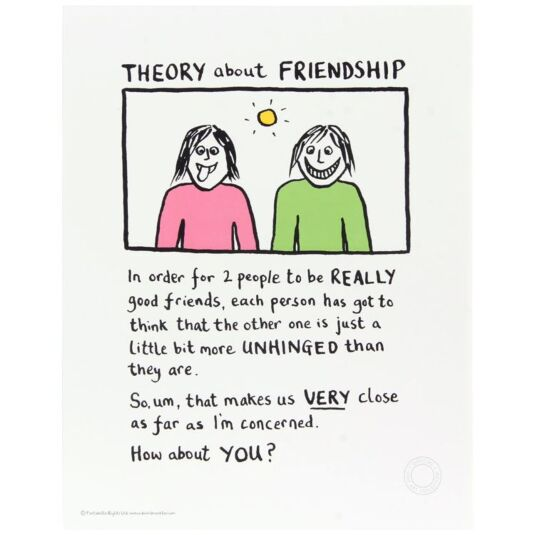 Theory about Friendship Fine Art Print