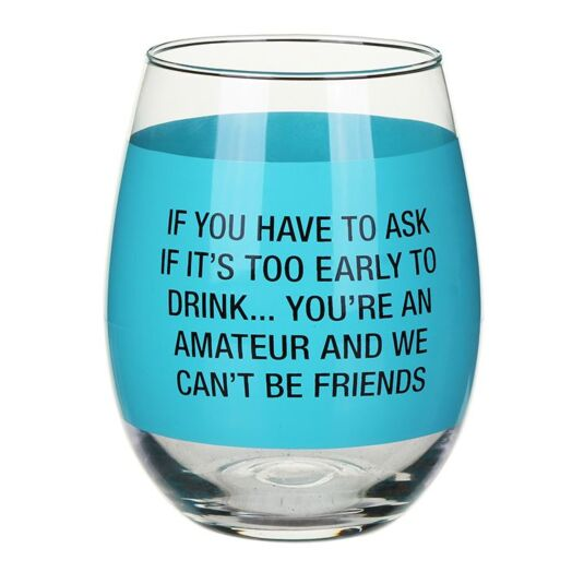 About Face Designs: 'Too Early To Drink…' Glass