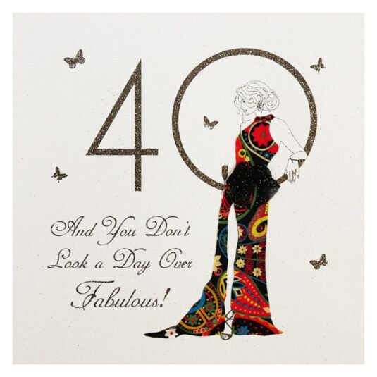 Moonbeams & Butterflies 40 - You Don't Look a Day Over Fabulous Birthday Card