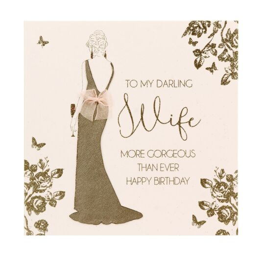 Wife More Gorgeous Than Ever Birthday Card