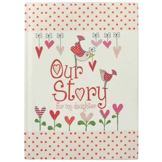 Our Story - For My Daughter Journal