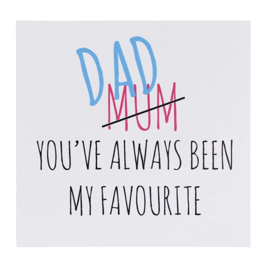 'Always Been My Favourite' Father's Day Card