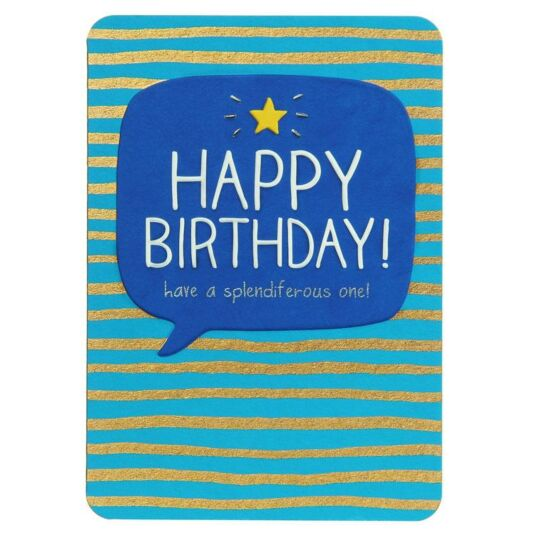 Happy Birthday Splendiferous One! Card