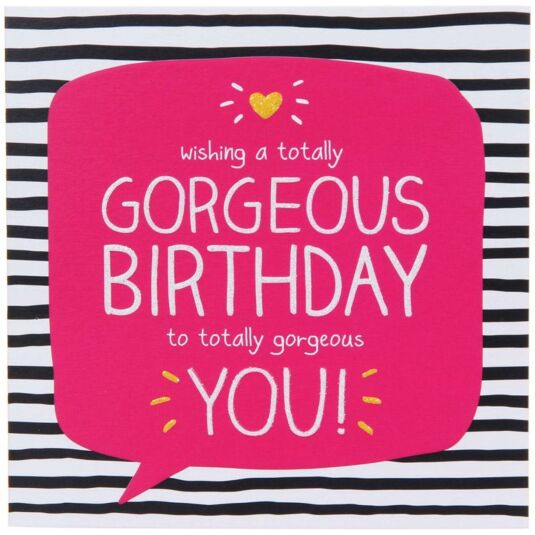 Gorgeous You Birthday Card