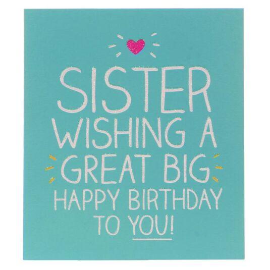 Sister Great Big Birthday Card