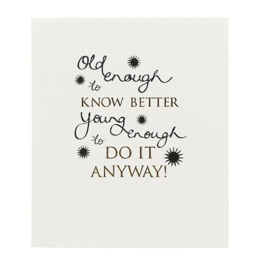 Mimosa 'Old Enough to Know Better…' Birthday Card