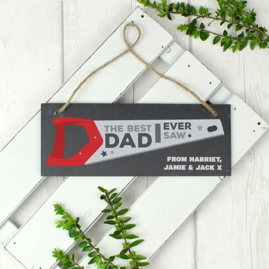 Personalised 'The Best Dad I Ever Saw' Printed Hanging Slate Plaque