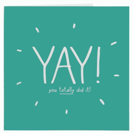 Yay You Totally Did It Card