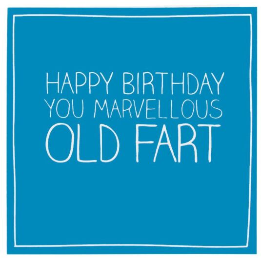 Happy Jackson You Marvellous Old Fart Card – Old Fart Birthday Cards