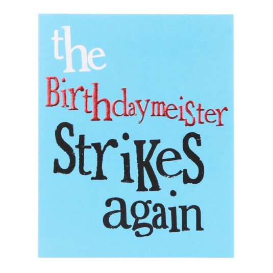 The Birthdaymeister Strikes Again Greetings Card