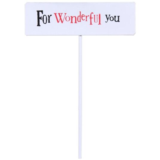 For Wonderful You Garden Stake