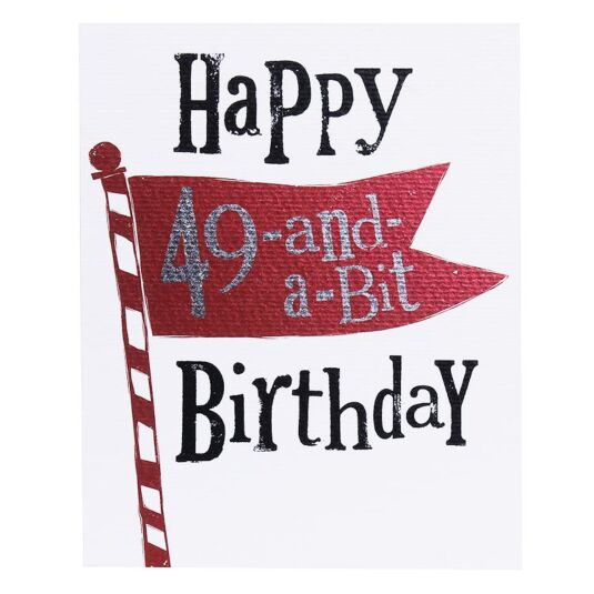 '49-And-A-Bit' Birthday Card
